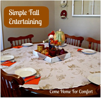 Fall Entertaining Come Home For Comfort