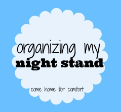 nightstand organization come home for comfort