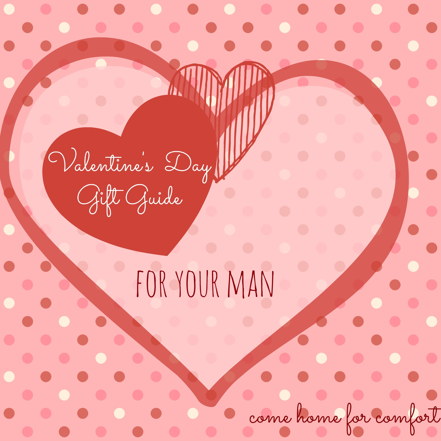 Valentines Day Gift Guide For Your Man Come Home For Comfort