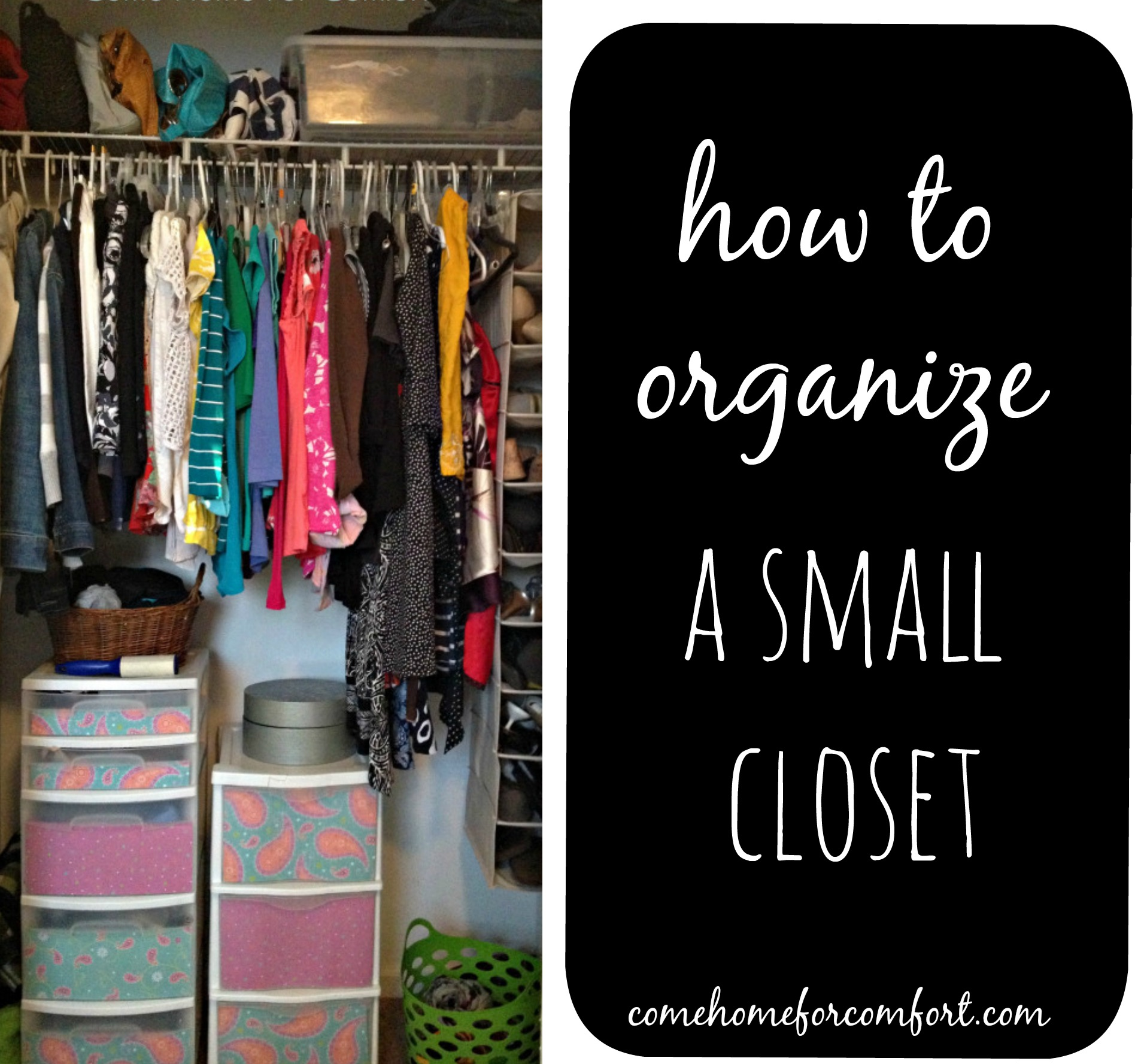 how to organize a small closet come home for comfort - How To Organize Your Home