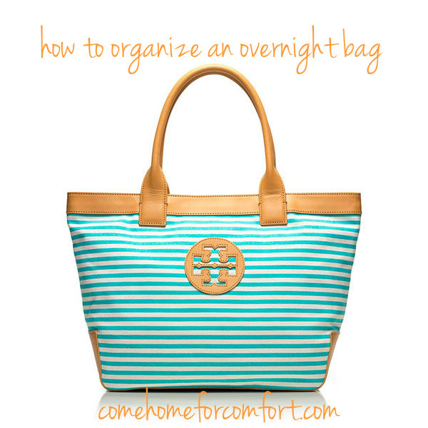 how to organize an overnight bag come home for comfort