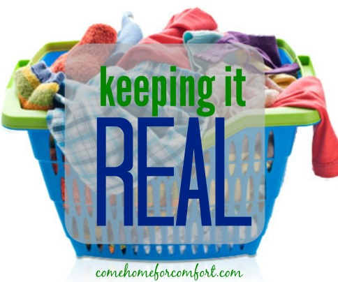 Keeping It Real an excuse for laziness Come Home For Comfort