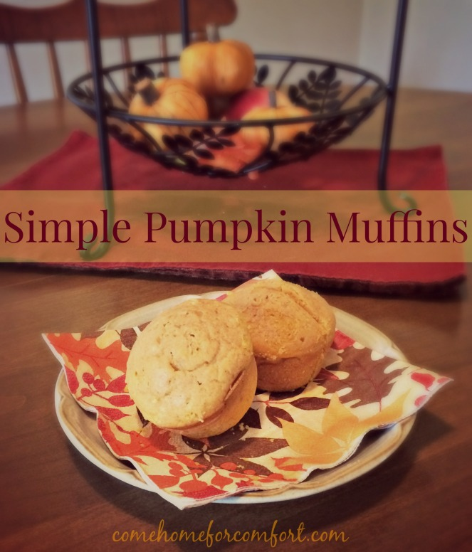Pumpkin Muffins Simple Recipe Come Home For Comfort