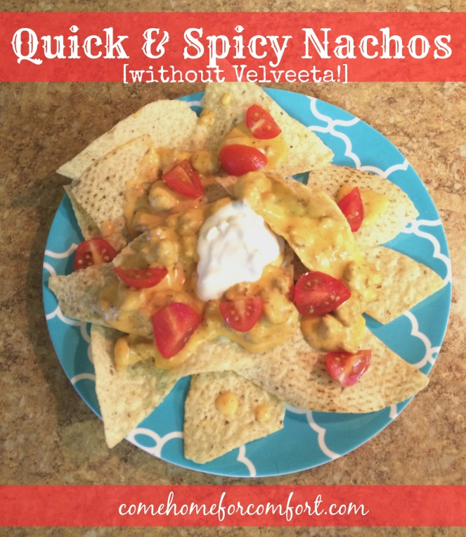 Quick and Spicy Nachos without Velveeta Come Home For Comfort