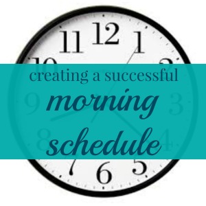 Creating A Successful Morning Schedule