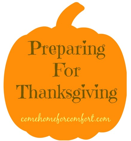 Preparing For Thanksgiving Come Home For Comfort