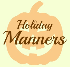 The importance of manners, everyday and at the holidays. Come Home For Comfort