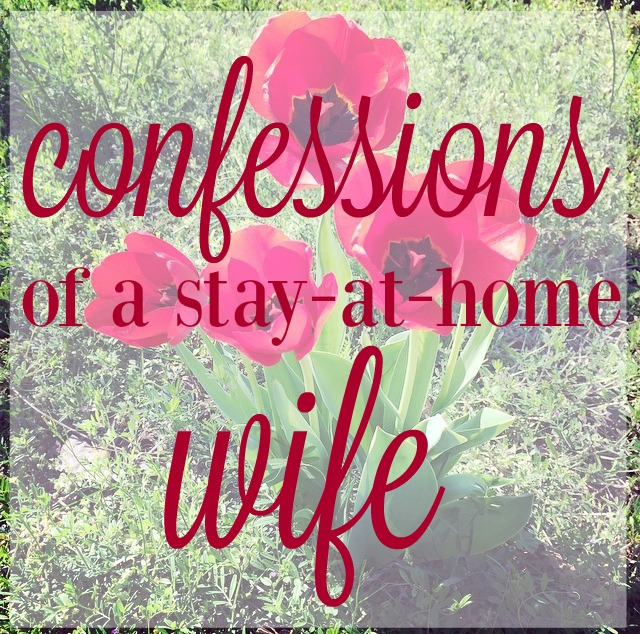 Confessions of a stay-at-home wife