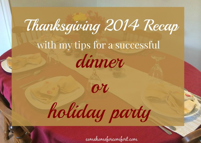 Thanksgiving 2014 with tips for a successful dinner or holiday party Come Home For Comfort