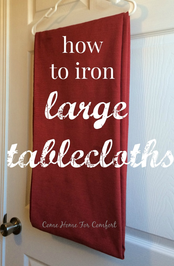 Learn How To Iron Large Tablecloths via ComeHomeForComfort.com