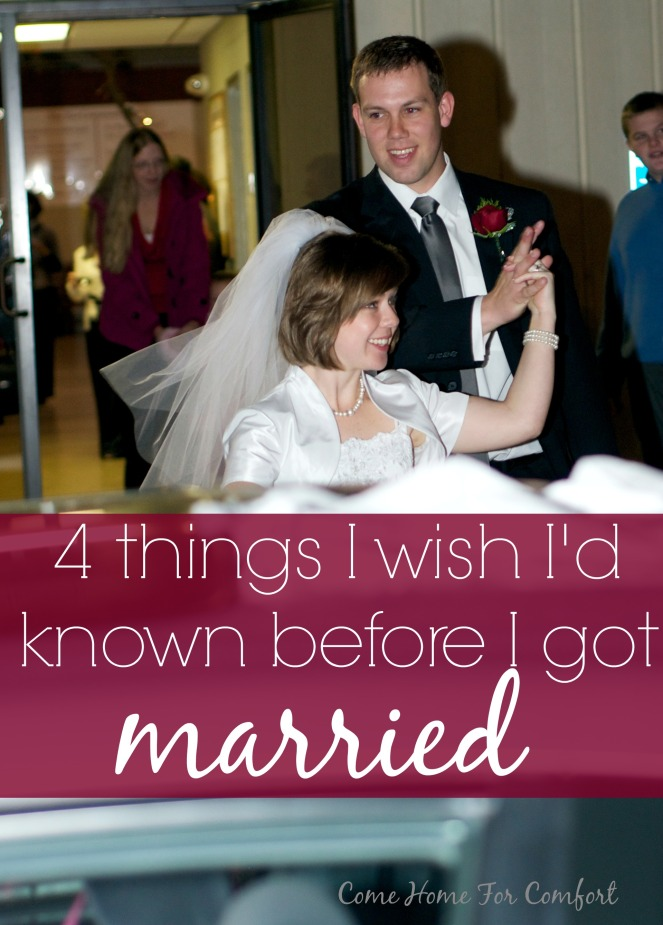 4 things I wish I'd known before I got married via ComeHomeForComfort.com