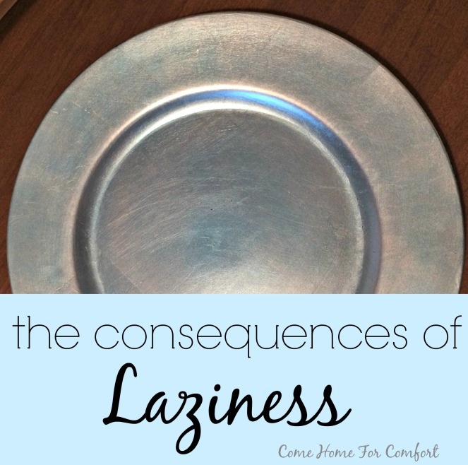 The consequences of laziness from ComeHomeForComfort