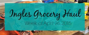 Ingles Grocery Haul 4.26.15