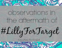 Observations In The Aftermath of Lilly For Target via ComeHomeForComfort.com