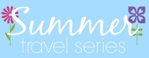 Summer Travel Series
