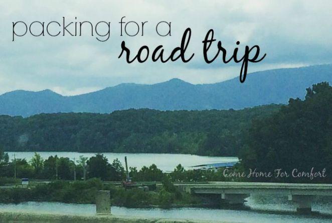 Packing For A Road Trip via Come Home For Comfort.com
