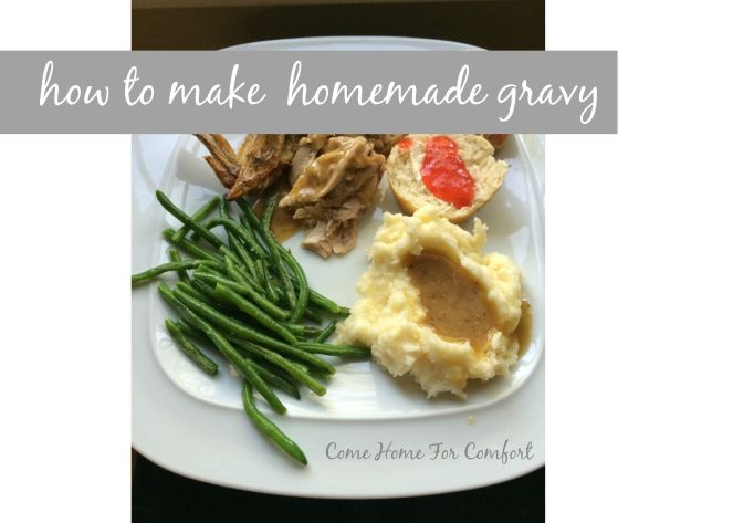 How To Make Homemade Gravy via ComeHomeForComfort.com