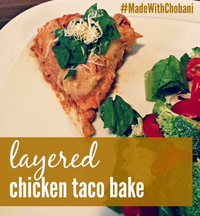 Layered Chicken Taco Bake with Chobani via ComeHomeForComfort.com