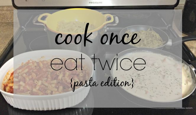 Cook Once Eat Twice Recipes that will save you time in the kitchen via ComHomeForComfort.com