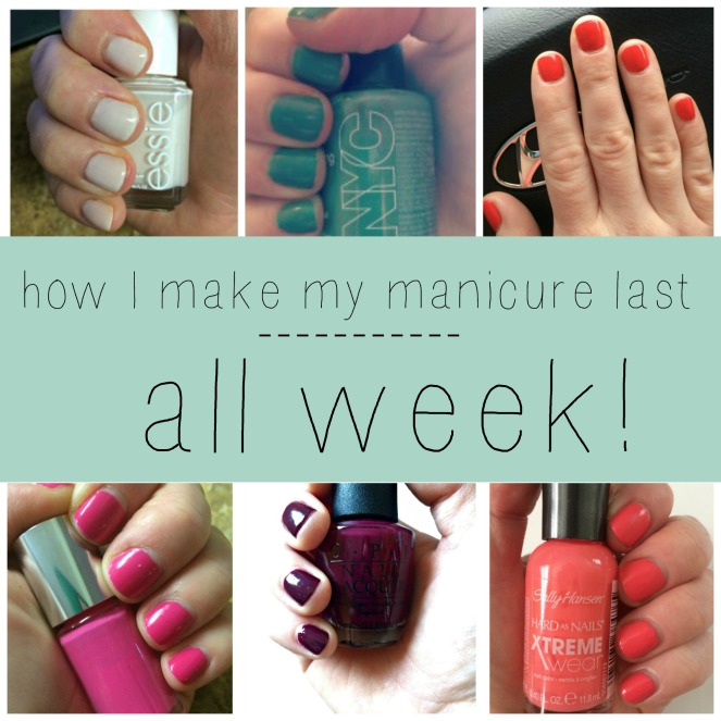 Tips for making your at-home manicure last all week!