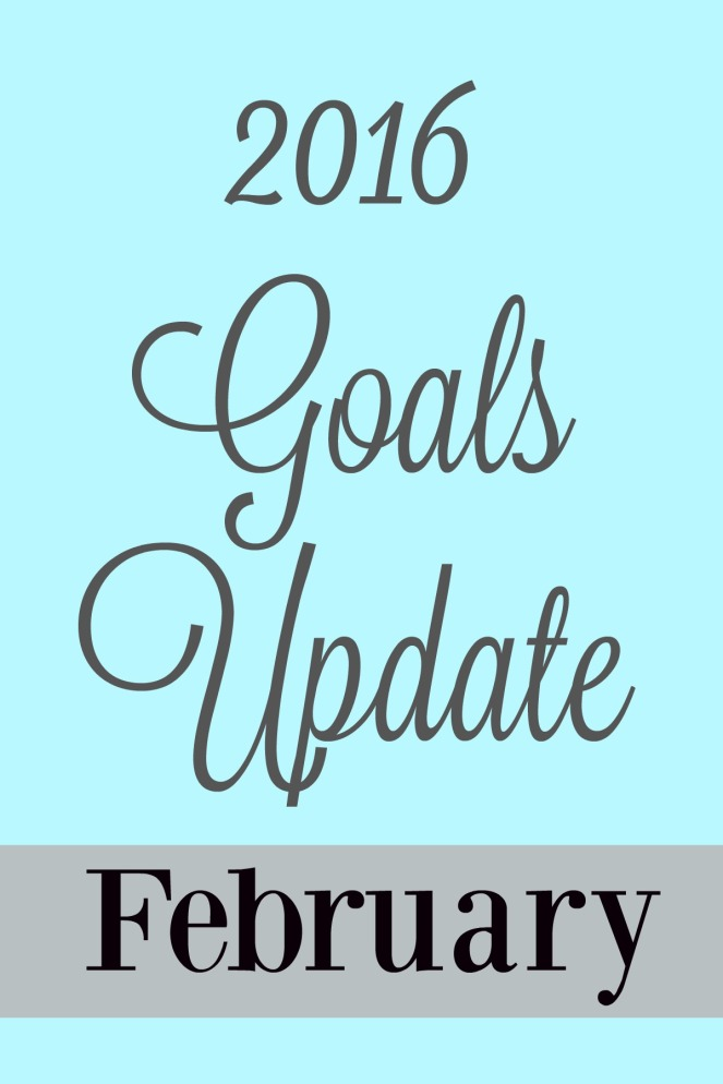 2016 Goals Update for February