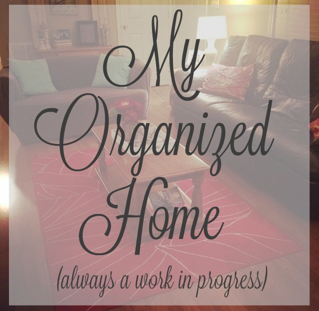 My Organized Home Series