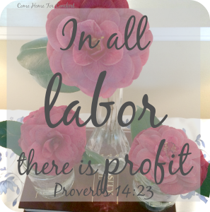 In all labor there is profit