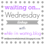 waiting on Wednesday link up button 5-26 version