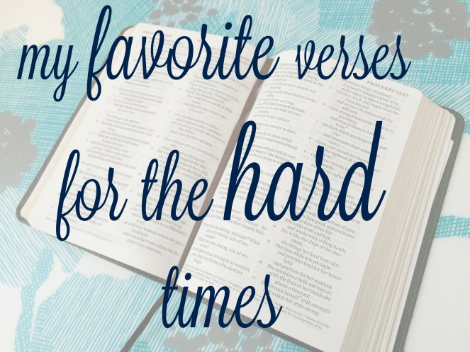 My favorite Bible verses for the hard times in life via ComeHomeForComfort.com