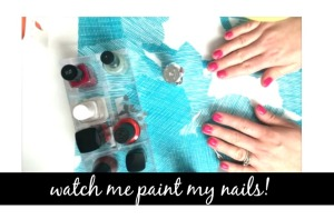 watch me paint my nails