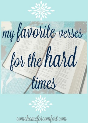 The verses I've hidden in my heart for the difficult times in life via ComeHomeForComfort.com