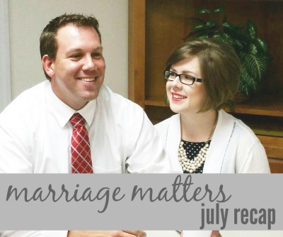 Things we did in July because Marriage Matters via ComeHomeForComfort.com
