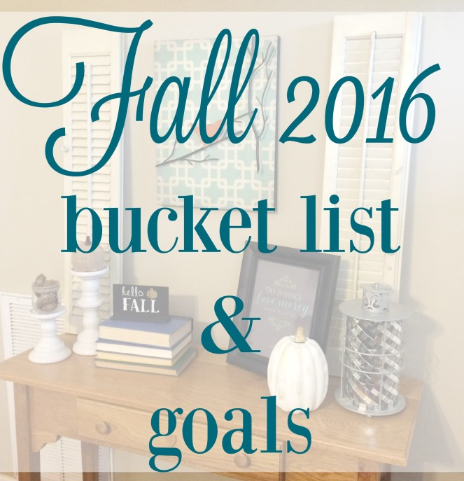 Fall 2016 bucket list and goals