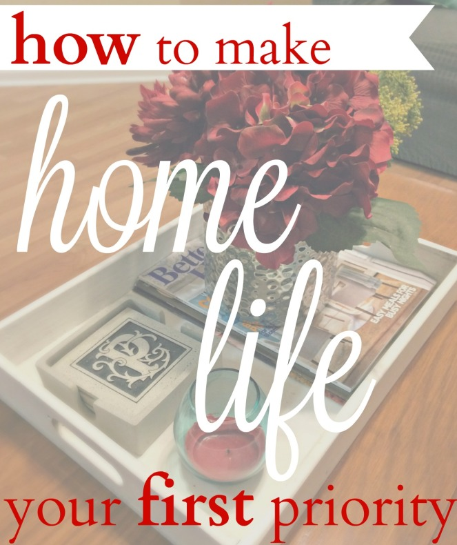 how-to-make-home-life-your-first-priority