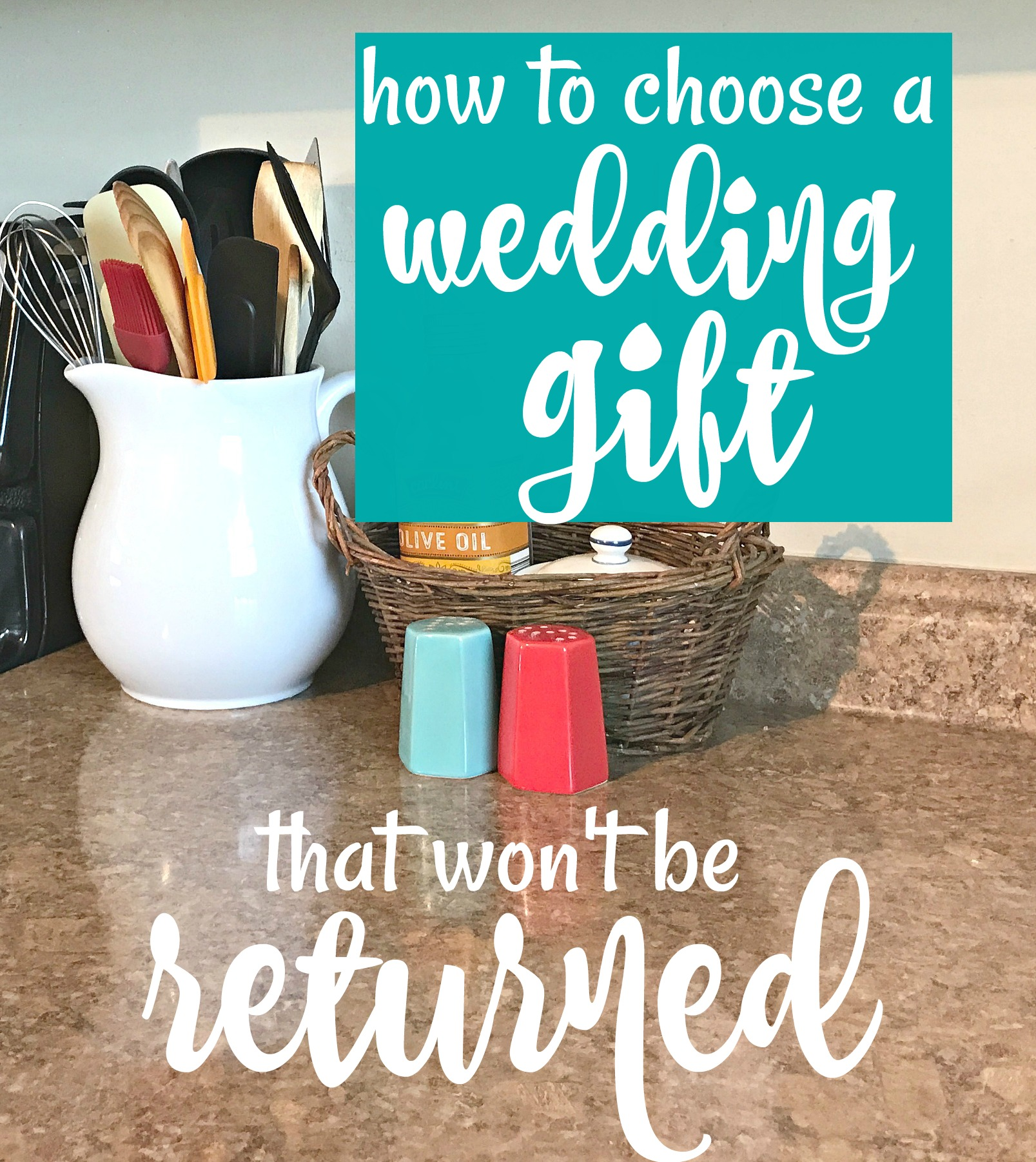 How To Choose A Wedding Gift That Wont Be Returned My Favorite